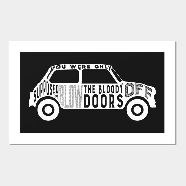 You Were Only Supposed To Blow The Bloody Doors Off Italian Job