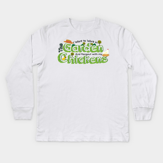 a8603345 I Want to Work in Garden And Chickens Farmers Gifts Kids Long Sleeve T-Shirt