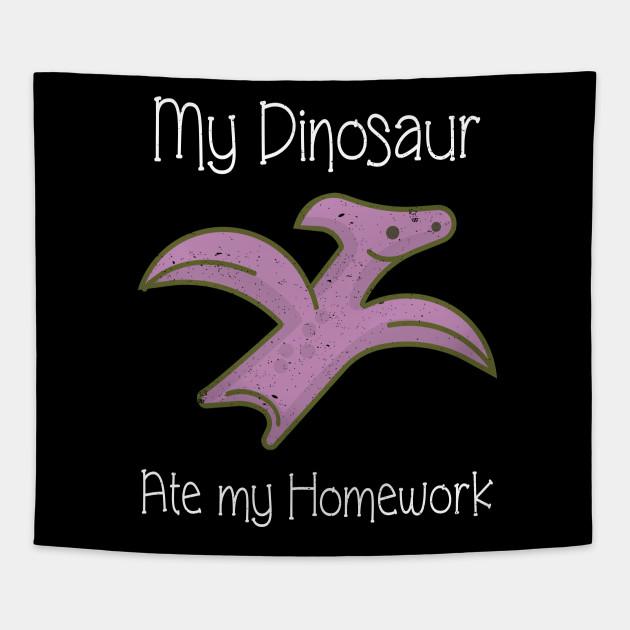 Funny Dinosaur Graphic My Dinosaur Ate My Homework Dinos Tapestry Teepublic