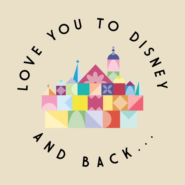 Love You to Disney and Back!