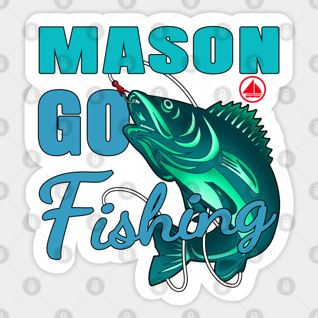 Mason Go Fishing