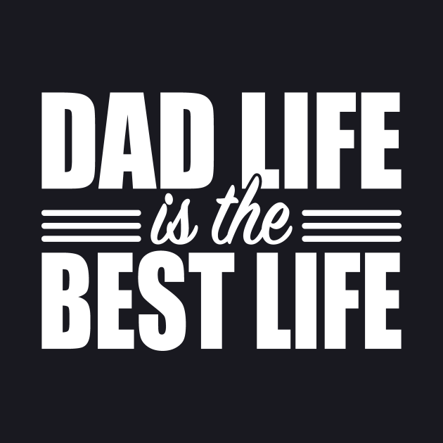 DAD Life Best Life Father Husband Family Gift