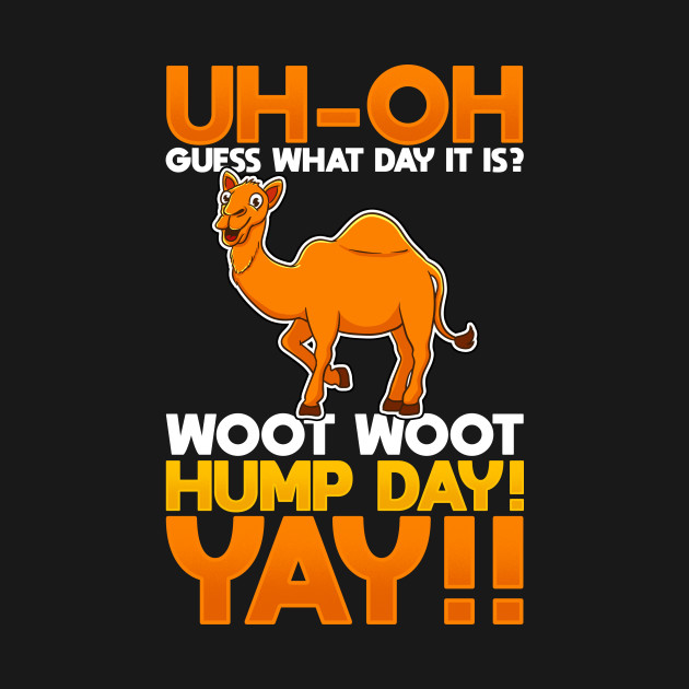 Guess What Day It Is? Funny Woot Woot Hump Day Camel