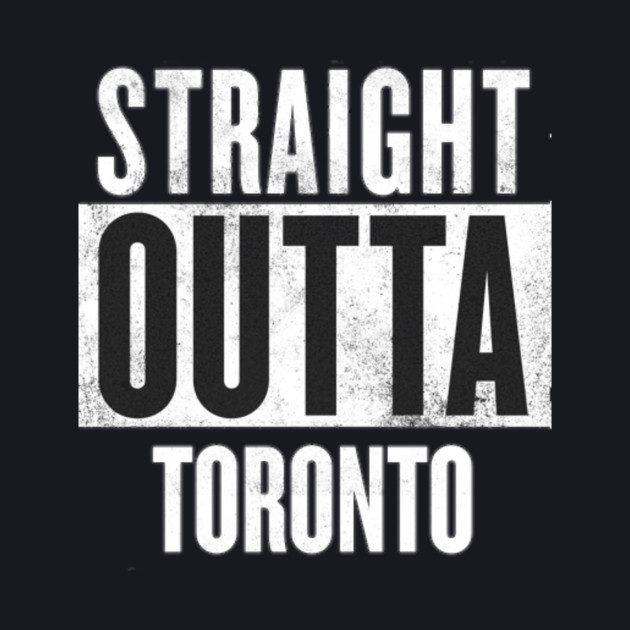 SOT - Straight Outta Toronto