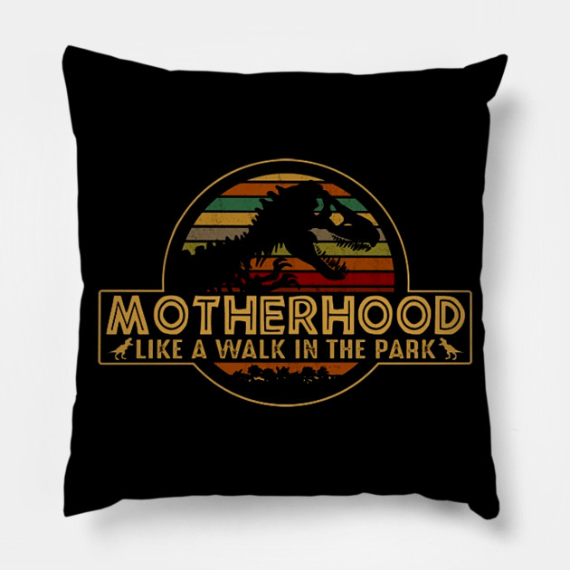 25c7b02f Motherhood Like A Walk In The Park T-Shirt - Mother Day Gifts T Rex ...