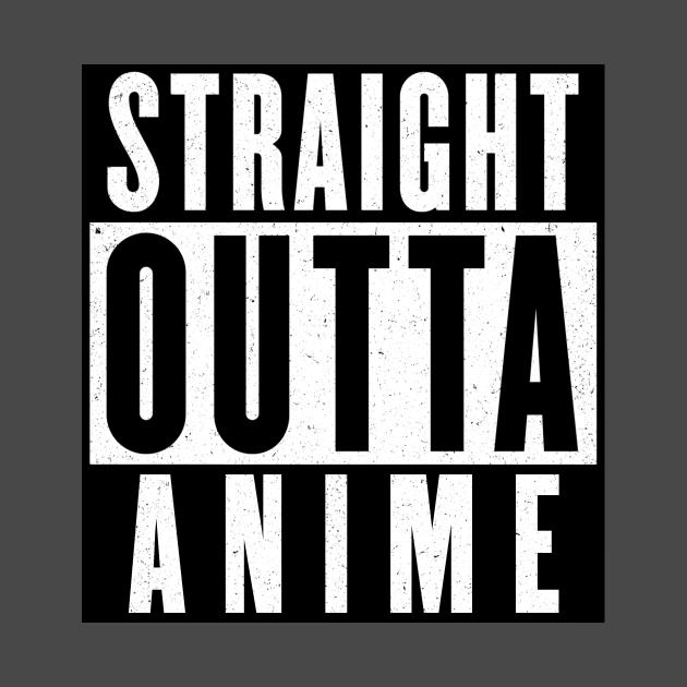 Straight Outta Anime