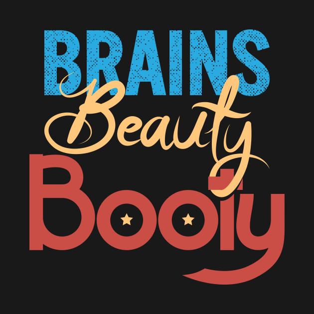 Brains Beauty Booty