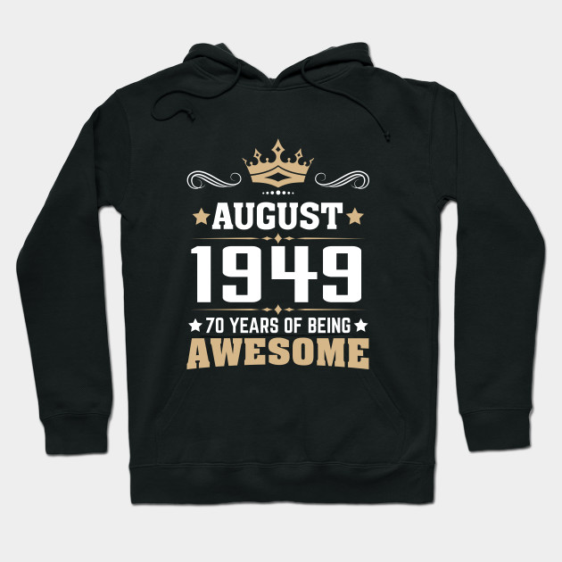 August 1949 70 Years Of Being Awesome
