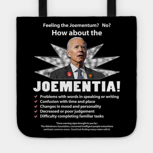 Joementia! - Joe Biden - Tote   TeePublic AU