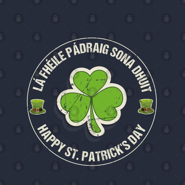 Retro Happy St. Patrick's Day La Fheile Padraig Gaelic Celtic Irish Ireland