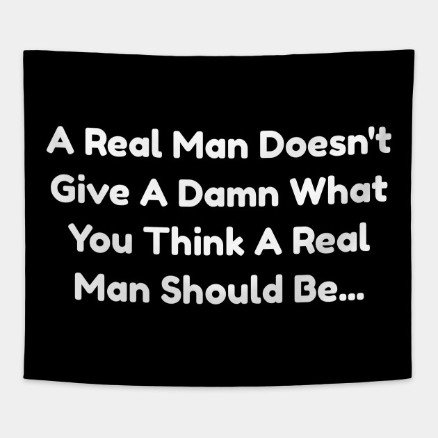 Funny Quote For Real Men