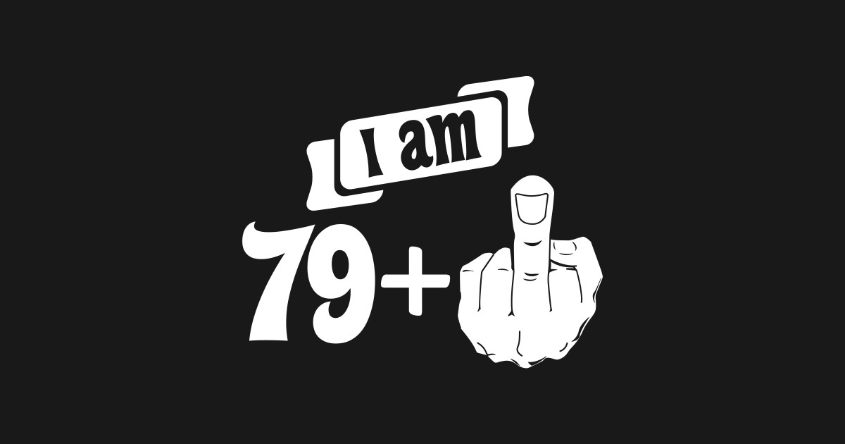 I Am 79 Plus Middle Finger 80th Birthday Kids T Shirt