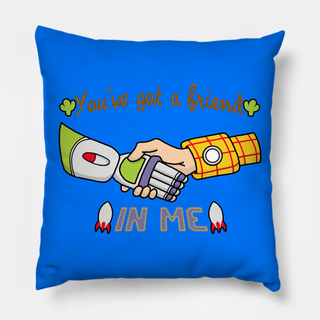 You Ve Got A Friend In Me Toy Story Pillow Teepublic