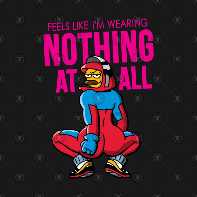 Feels Like Im Wearing Nothing At All