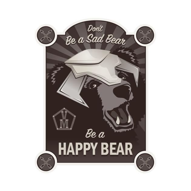 Be a Happy Bear!
