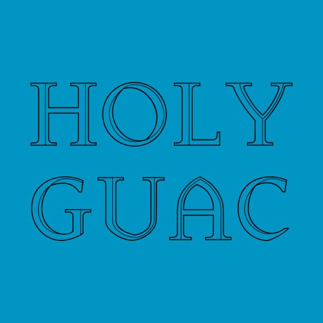 HOLY GUAC