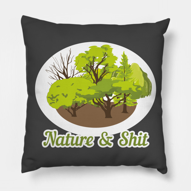 75dc0d89bc Nature & Shit Funny Design Art for Forest Lovers Camping - Nature ...