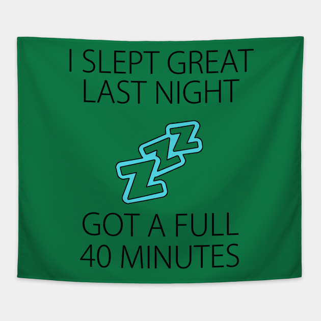 I slept great last night Funny sleepless shirt snoring nose