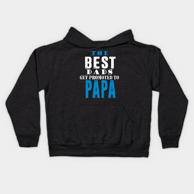 Best dads promoted to papa T-shirt