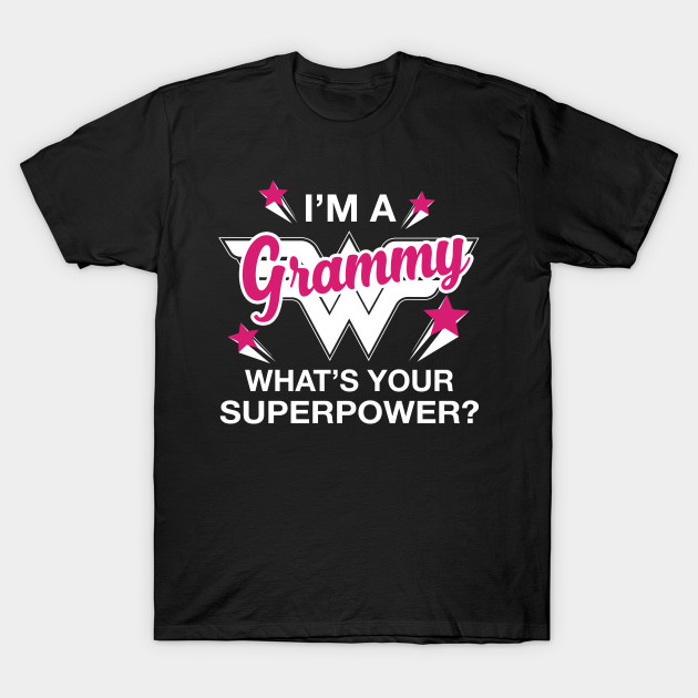 c0071db72 I'm A Grammy What's Your Superpower? Personalized Grandma Shirt T-Shirt