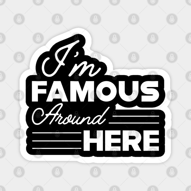 Sassy Girl - I'm famous around here