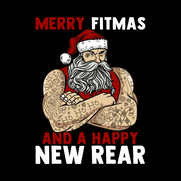 Merry Fitmas And A Happy New Rear I Christmas Fitness Santa graphic