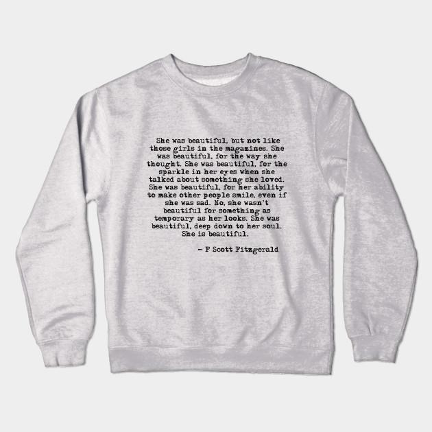 3795cd2a She was beautiful - Fitzgerald quote - F Scott Fitzgerald - Crewneck ...