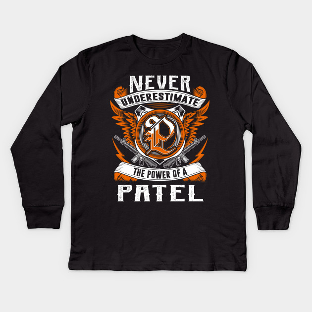 96e8f54dbfe Patel - Never Underestimate Personalized Name Gift Kids Long Sleeve T-Shirt