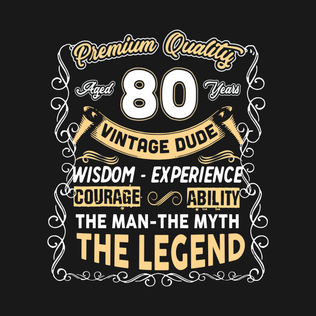Gift For 80 Years Old Shirt 80th Vintage The Man Myth Legend
