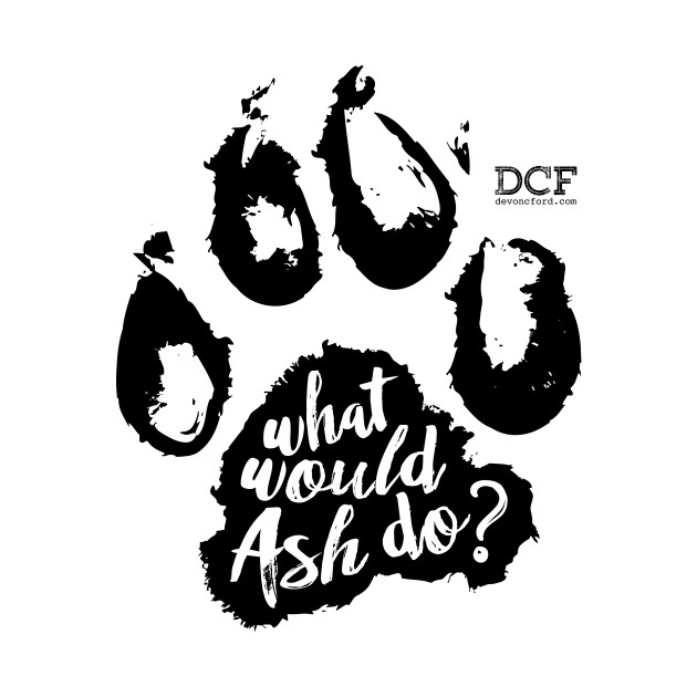 Devon C Ford - After It Happened - What Would Ash Do? Paw print