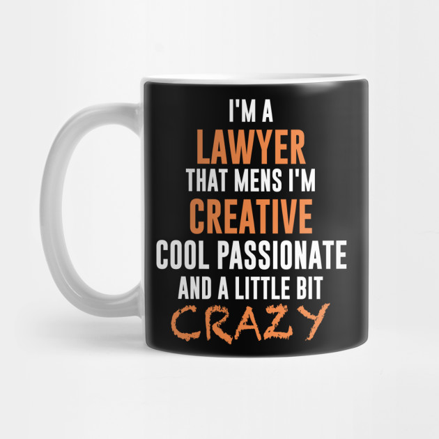 I am a crazy lawyer