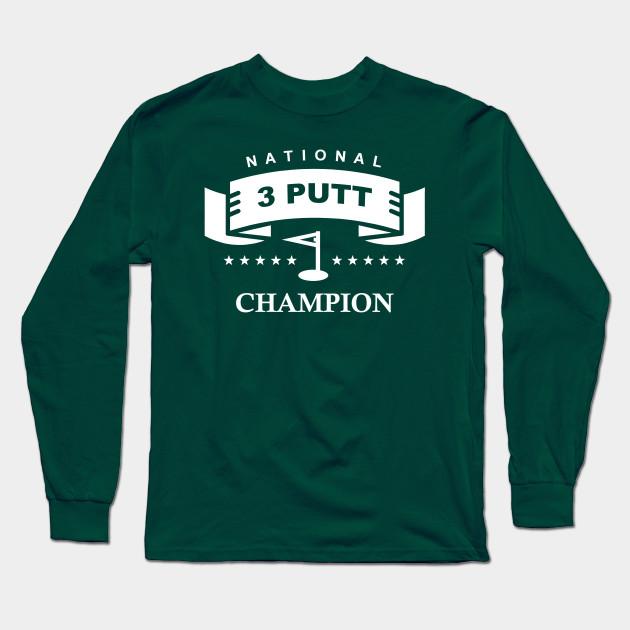 2ec031aa97cc National 3 Putt Champion - Golf - Long Sleeve T-Shirt | TeePublic