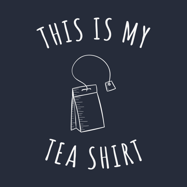 This Is My Tea Shirt