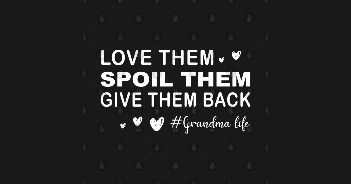 Love Them Spoil Them Give Them Back- Grandmother Gift ...