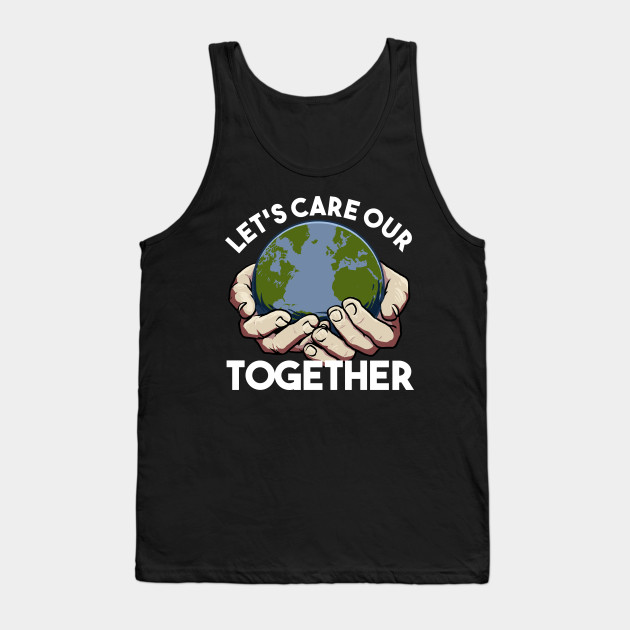 Earth Protection Earth protection environmentalists mother Tank Top