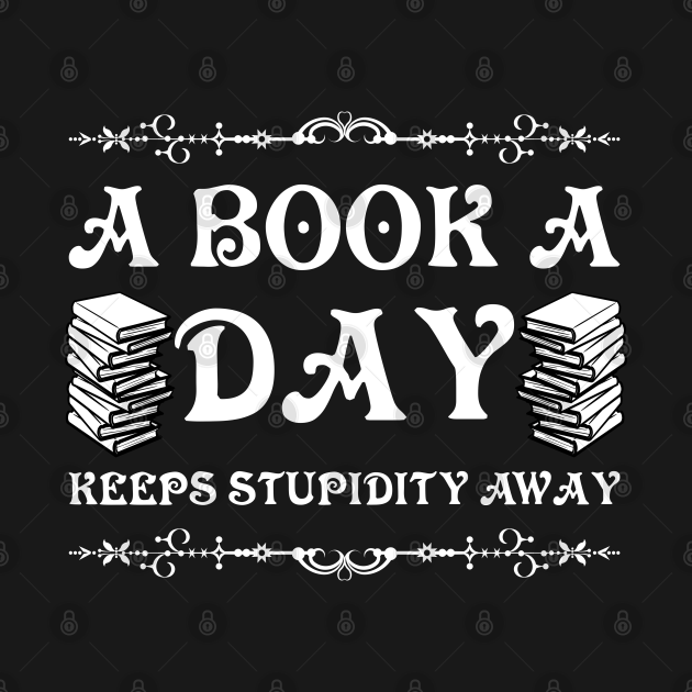 A book a day keeps stupidity away