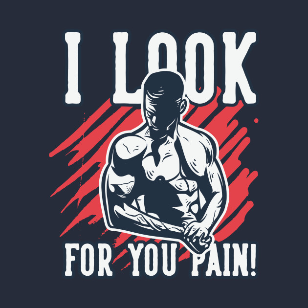 bodybuilding,i look for you pain