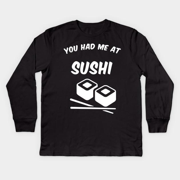 daf8bf1ac39a3 You Had Me at Sushi Shirt - Japanese Shirt Sushi shirt - funny tshirts,  graphic tshirts, food gifts, funny sushi t-shirts, chopsticks