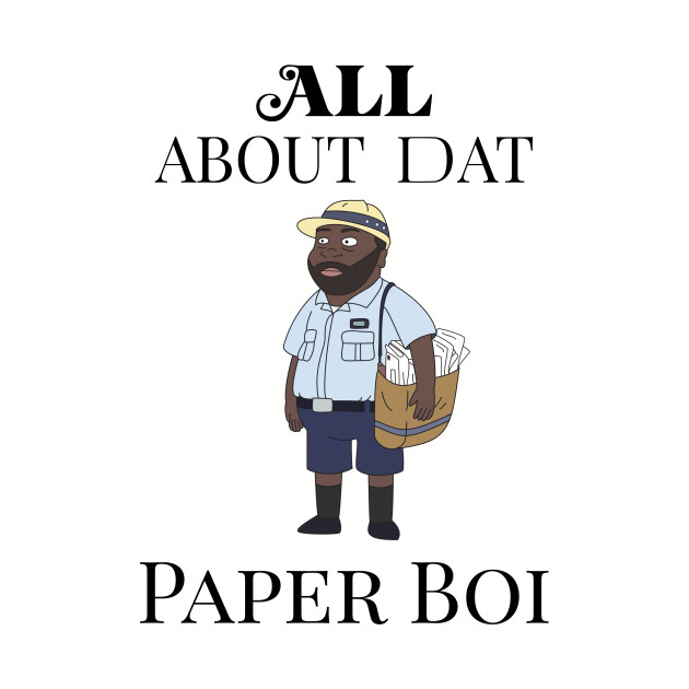 All about my man dat Paper Boi