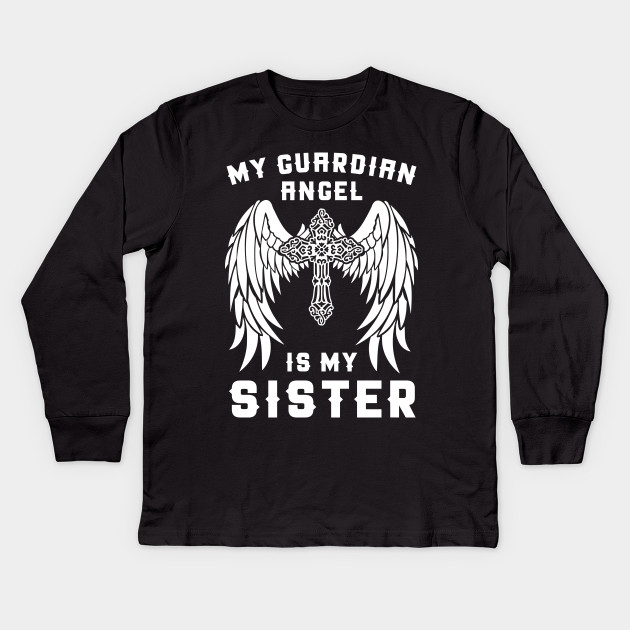 My Guardian Angel Is My Sister T Shirt Heaven Gift Tee Sister