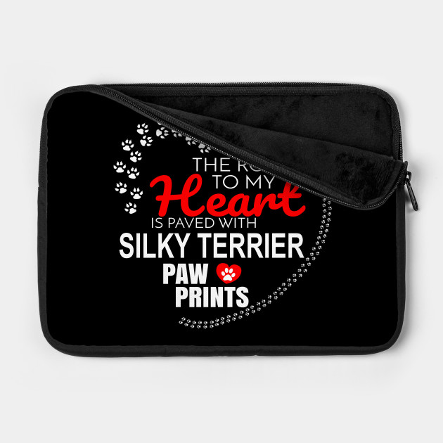The Road To My Heart Is Paved With Silky Terrier Paw Prints - Gift For SILKY TERRIER Dog Lover