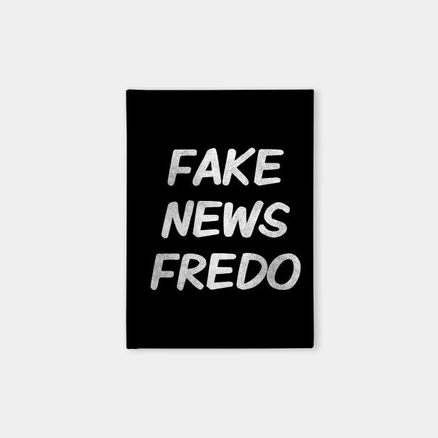Hey Fredo, Dont call me Fredo, Trump Fredo