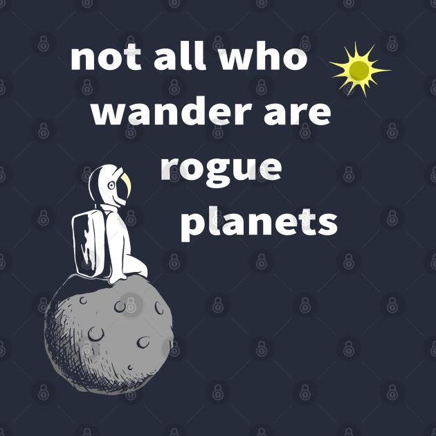 Not All Who Wander are Rogue Planets