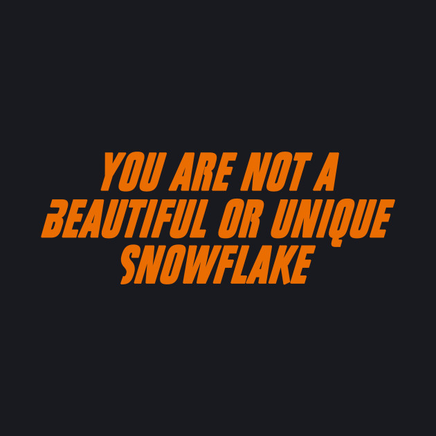 Fight Club - You Are Not A Beautiful Or Unique Snowflake