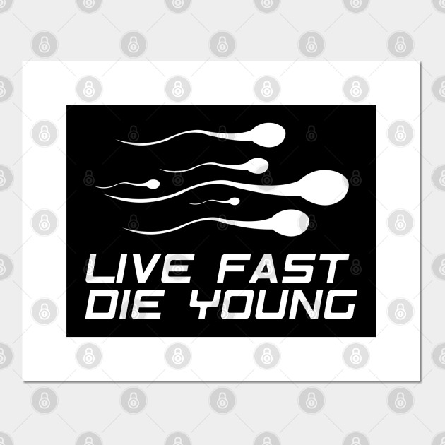 Live fast die young sperm cells