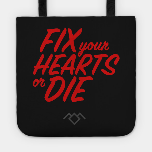 Fix Your Hearts Or Die 2nd Version Twin Peaks Tote Teepublic