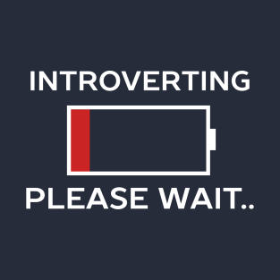 Introverting Please Waiting Funny t-shirts