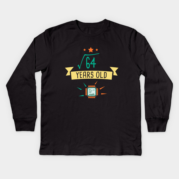 45fa7388be7248 V64 Years Old 8th Birthday Gift Square Root of 64 Kids Long Sleeve T-Shirt