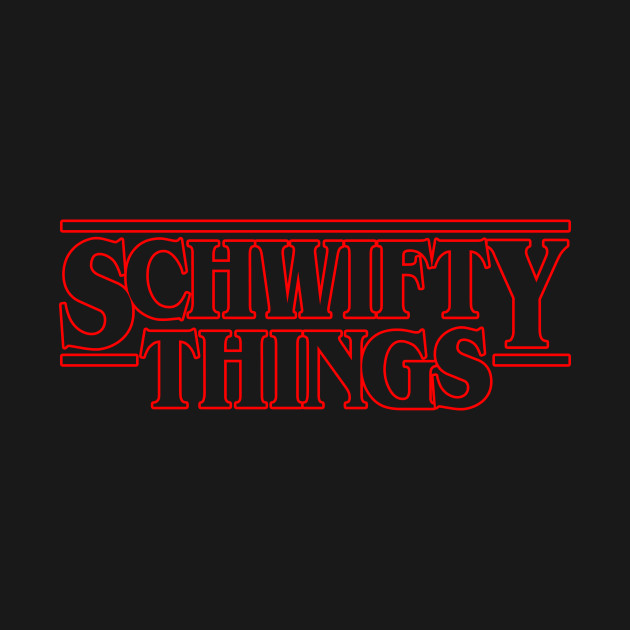 Schwifty Things