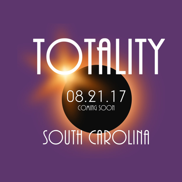 Total Eclipse Shirt - Totality SOUTH CAROLINA Tshirt USA Total Solar Eclipse T-Shirt August 21 2017 Eclipse T-Shirt T-Shirt T-Shirt